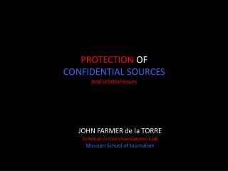 JOHN FARMER de la TORRE Seminar in Communications Law Missouri School of Journalism