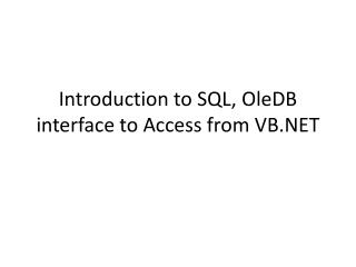 Introduction to SQL,  OleDB  interface to Access from VB.NET