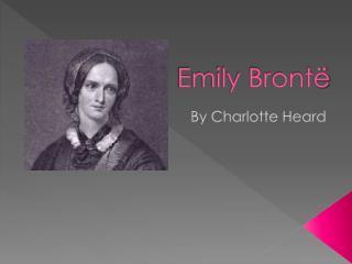 Emily Bront ë
