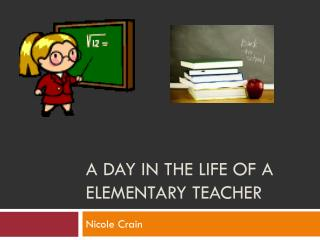 A Day in the Life of a Elementary Teacher