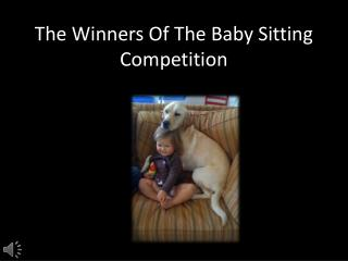 The Winners Of The Baby Sitting Competition