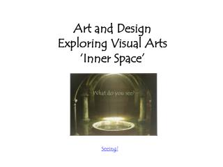 Art and Design Exploring Visual Arts 'Inner Space'