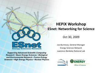 HEPiX  Workshop ESnet: Networking for Science Oct 30, 2009