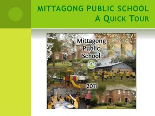 MITTAGONG PUBLIC SCHOOL  A Quick Tour