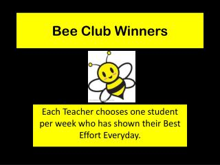 Bee Club Winners