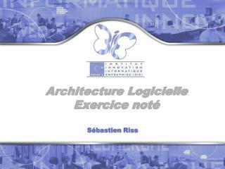 Architecture Logicielle Exercice noté