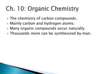 Ch. 10: Organic Chemistry