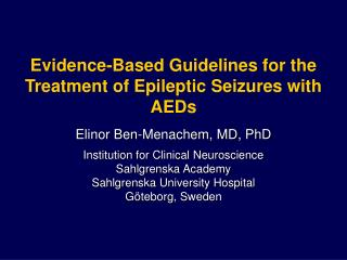 Evidence-Based Guidelines for the Treatment of Epileptic Seizures with AEDs