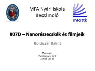 MFA Nyári Iskola Beszámoló #07D –  Nanorészecskék  és filmjeik