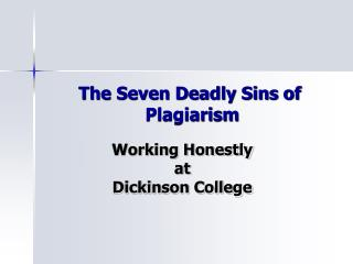The Seven Deadly Sins of  Plagiarism