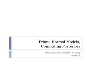 Priors, Normal Models , Computing  Posteriors