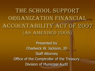 The School Support Organization Financial Accountability Act of 2007 as amended 2008