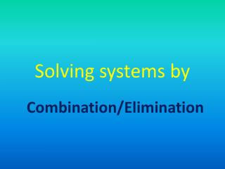 Solving systems by