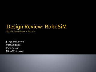 Design Review: RoboSiM Robotic Surveillance in Motion