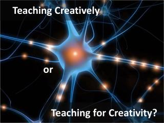 Teaching Creatively