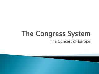 The Congress System