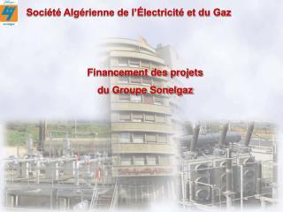 Financement des projets du Groupe Sonelgaz