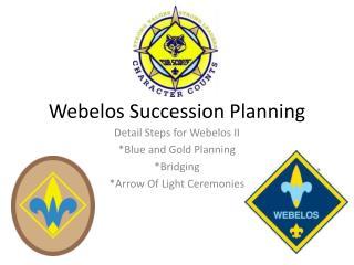 Webelos Succession Planning