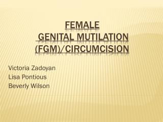 Female  Genital Mutilation (FGM)/circumcision