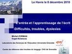 L entr e et l apprentissage de l  crit  Difficult s, troubles, dyslexies