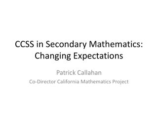 CCSS in Secondary Mathematics: Changing Expectations