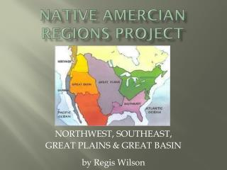 NATIVE AMERCIAN REGIONS PROJECT