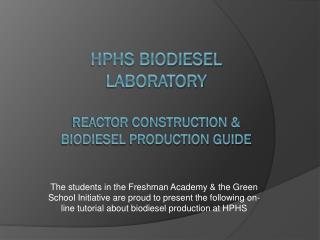HPHS Biodiesel Laboratory Reactor construction & Biodiesel Production Guide