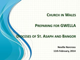 Church in Wales Preparing for GWELLA Dioceses of St.  Asaph  and Bangor