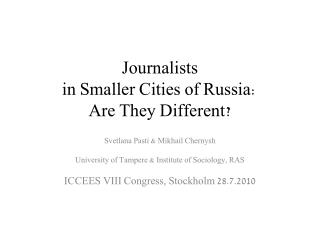 Journalists  in Smaller Cities of Russia:  Are They Different?