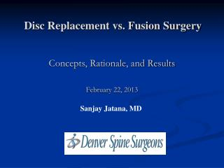 Disc Replacement vs. Fusion Surgery