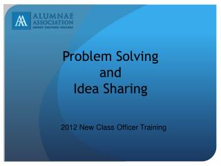 Problem Solving  and  Idea Sharing