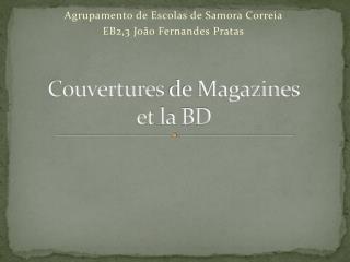 Couvertures  de Magazines et  la BD