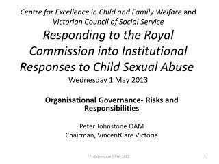 Organisational Governance -  Risks  and  Responsibilities Peter Johnstone OAM