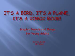 It's a bird, it's a plane, it's a comic book!