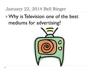January 22, 2014 Bell Ringer
