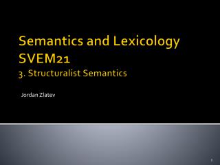 Semantics and Lexicology SVEM21  3. Structuralist Semantics