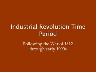 Industrial Revolution Time Period