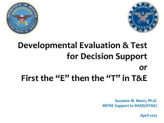 "Developmental Evaluation & Test for Decision Support or First the ""E"" then the ""T"" in T&E"