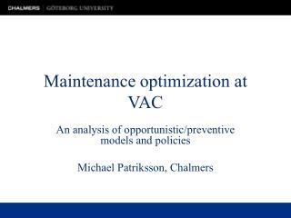 Maintenance optimization at VAC
