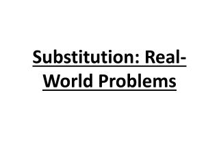 Substitution: Real-World Problems