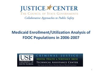 Medicaid Enrollment/Utilization Analysis of FDOC Populations in 2006-2007