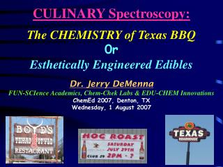 CULINARY Spectroscopy: The CHEMISTRY of Texas BBQ 0r Esthetically Engineered Edibles