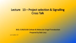 Lecture 	 13  –  Project selection &  Signalling  Cross Talk