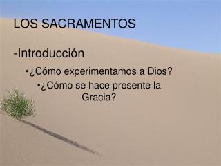 LOS SACRAMENTOS  -Introducci n