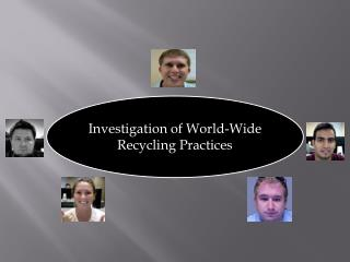 Investigation of World-Wide Recycling Practices