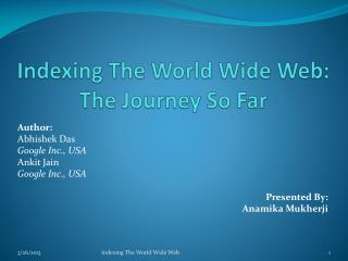Indexing The World Wide Web: The Journey So Far