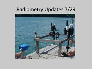 Radiometry Updates 7/29