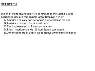 1.	 GET READY! Which of the following did NOT contribute to the United States