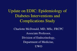 Update on EDIC: Epidemiology of Diabetes Interventions and Complications Study