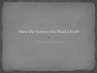 How the Survive the Black Death